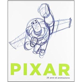 Pixar. 25 Anni Di Animazione. Catalogo Della Mostra (Mantova, 13 Marzo-10 Giugno 2012)