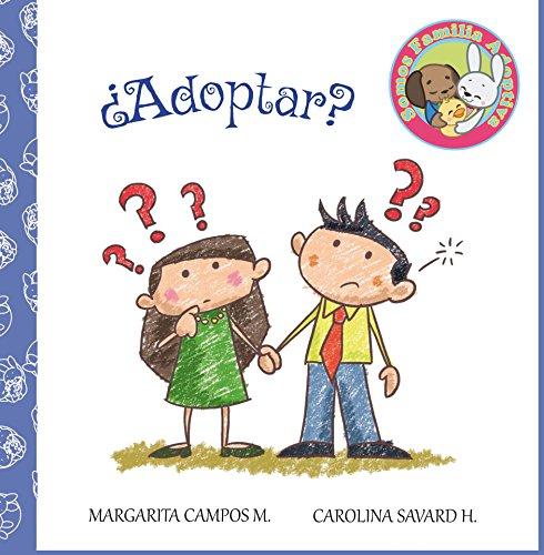 ¿Adoptar? (Somos Familia Adoptiva nº 1) por Margarita Campos M.