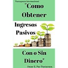 ¡Como obtener Ingresos Pasivos SIN Dinero o con muy Poco! (Spanish Edition)