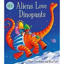 Aliens Love Dinopants (Underpants)
