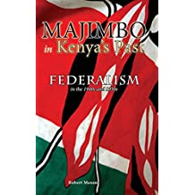Majimbo in Kenya's Past: Federalism in the 1940s and 1950s (Cambria African Studies)
