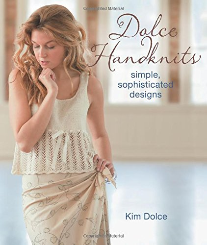 Dolce Handknits: Simple, Sophisticated Designs (Tunic Eyelet Cotton)
