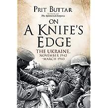On a Knife's Edge: The Ukraine, November 1942–March 1943