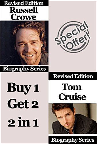celebrity-biographies-the-amazing-life-of-russell-crowe-and-tom-cruise-famous-stars-english-edition
