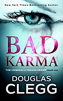 Bad Karma: A gripping serial killer thriller with a twist (The Criminally Insane Series Book 1) (English Edition)