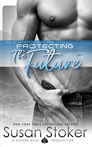 Protecting the Future (SEAL of Protection Book 8) (English Edition)