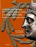 Stephanèphoros : de l'économie antique à l'Asie Mineure : Hommages à Raymond Descat