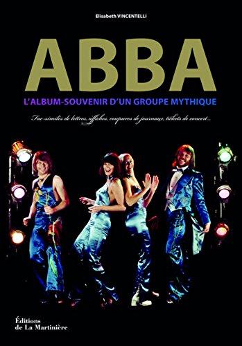ABBA, l'album-souvenir d'un groupe mythique : Fac-similés de lettres, affiches, coupures de journaux, tickets de concert.
