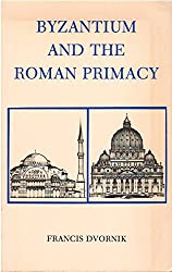 Byzantium and the Roman Primacy
