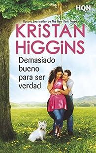 Demasiado bueno para ser verdad par Kristan Higgins