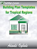 Building Plan Templates For Tropical Regions