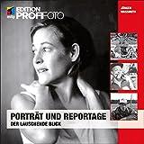 Porträt und Reportage: Der lauschende Blick (mitp Edition Profifoto)