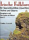 IRISCHE FOLKLORE 2 - arrangiert für Sopranblockflöte - (Querflöte) - Violine - Gitarre [Noten / Sheetmusic]