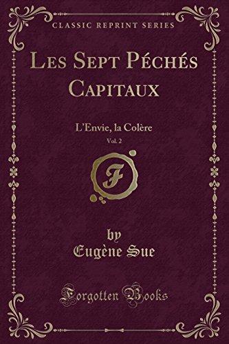 Les Sept Péchés Capitaux, Vol. 2: L'Envie, la Colère (Classic Reprint)