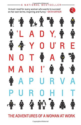 Lady, You're Not a Man! : The Adventures of a Woman at Work price comparison at Flipkart, Amazon, Crossword, Uread, Bookadda, Landmark, Homeshop18