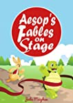 Aesop's Fables on Stage: A Collection...