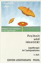 Freiheit und Identität: Logotherapie bei Suchtproblemen