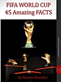 FIFA World Cup 45 Amazing Facts