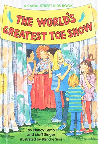 The World's Greatest Toe Show (A Canal Street Kids Book)