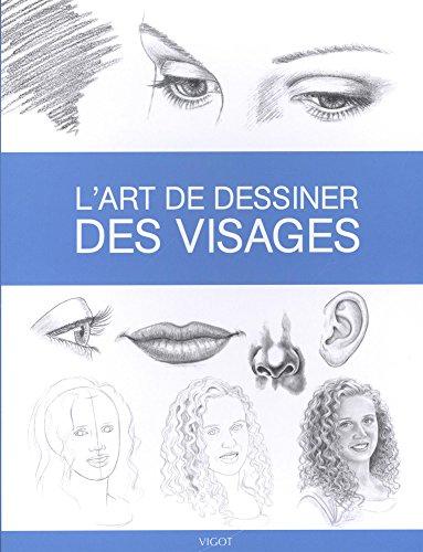 L'art de dessiner des visages par Collectif