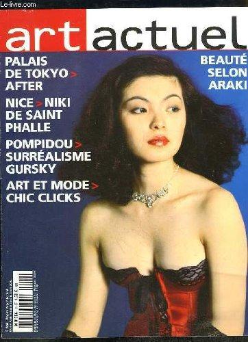 Art Actuel n°19 : Palais de Tokyo, After - Nice, Niki de Saint-Phalle - Pompidou, Surréalisme Gursky - Chic Clicks - Beauté selon Araki