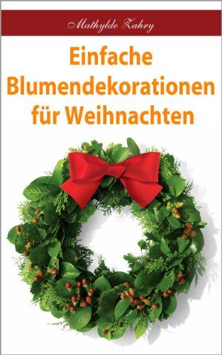 einfache-blumendekorationen-fr-weihnachten-selbstgebastelte-blumenarrangements-fr-ihr-zuhause