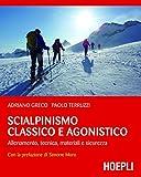 Scialpinismo classico e agonistico: Allenamento, tecnica, materiali e sicurezza (Montagna)