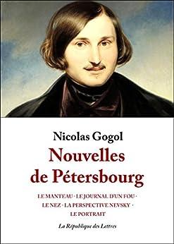 Nouvelles de Pétersbourg par [Gogol, Nikolaï Vassilievitch, Gogol, Nicolas]