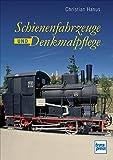 Schienenfahrzeuge und Denkmalpflege
