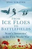 From Ice Floes to Battlefields: Scott's 'Antarctics' in the First World War