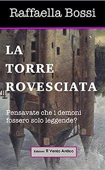 La Torre Rovesciata (Le avventure di Brando Guelfi Vol. 2) (Italian Edition) by [Bossi, Raffaella]