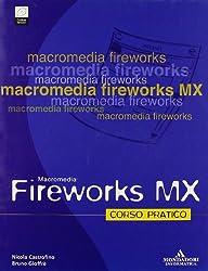 Fireworks MX. Corso pratico. Con CD-Rom.