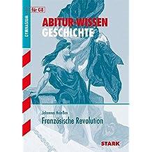 Abitur-Wissen Geschichte für G8. Französische Revolution