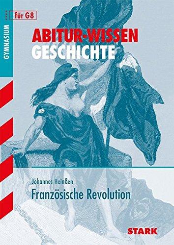 Abitur-Wissen - Geschichte - Die Französische Revolution