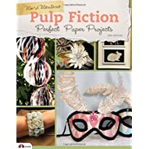 Pulp Fiction, 2nd Edition: Perfect Paper Projects by Mark Montano (2012-04-15)