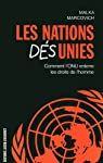 Les Nations Désunies. Comment l'ONU enterre les droits de l'homme par Markovich