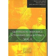 QUINTILIANO: HISTORIA Y ACTUALIDAD DE LA RETÓRICA. Actas del Congreso Internacional celebrado en Calahorra en el XIX centenario de la Institutio Oratoria. Vol. I.