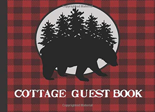 Cottage Guest Book: Rustic red plaid Cottage/Cabin Welcome Book: Vacation Rental Guest Book, Airbnb, Guest House, Bed and Breakfast, Mountain Home, Lake Home, Beach House, record lasting memories -
