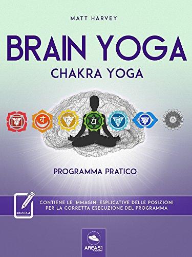 Brain Yoga. Chakra Yoga: Programma pratico (Italian Edition ...