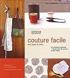 Couture facile : Patrons et explications pour 24 réalisations simples et originales...