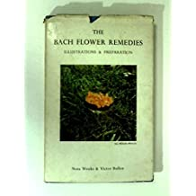 The Bach Flower Remedies. Illustrations And Preparations.