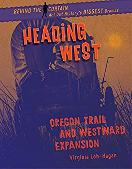 Descargar PDF Heading West: Oregon Trail and Westward Expansion (Behind the Curtain)