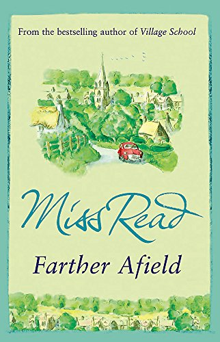Farther Afield: The sixth novel in the Fairacre series