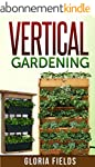 Vertical Gardening: The Definitive Gu...