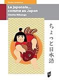 Japonais... comme au Japon - Chotto Nihongo