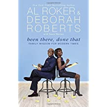 Been There, Done That: Family Wisdom For Modern Times by Al Roker (January 05,2016)
