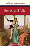 Romeo und Julia. Tragödie in fünf Aufzügen von William Shakespeare