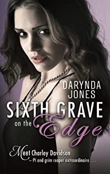 Sixth Grave on the Edge: Charley Davidson Series: Book Sixth par [Jones, Darynda]