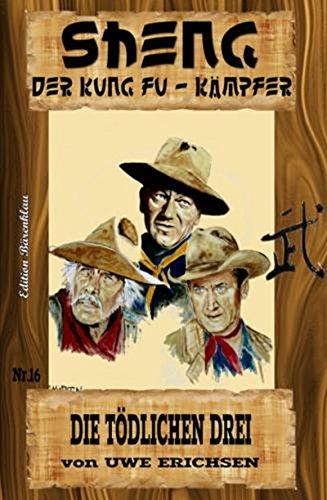 Sheng #16 - Die tödlichen Drei