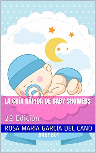 La Guía Rápida de Baby Showers: 2ª Edición por Rosa María García del Cano